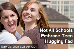 Not All Schools Embrace Teen Hugging Fad