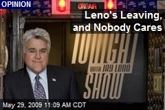 Leno's Leaving, and Nobody Cares