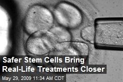 Safer Stem Cells Bring Real-Life Treatments Closer