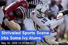 Shriveled Sports Scene Irks Some Ivy Alums