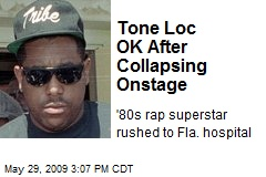 Tone Loc OK After Collapsing Onstage