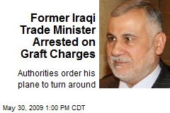 Former Iraqi Trade Minister Arrested on Graft Charges