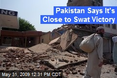 Pakistan Says It's Close to Swat Victory
