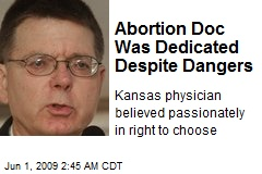 Abortion Doc Was Dedicated Despite Dangers