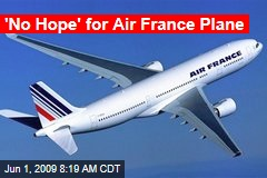 'No Hope' for Air France Plane