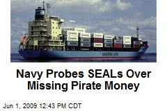 Navy Probes SEALs Over Missing Pirate Money