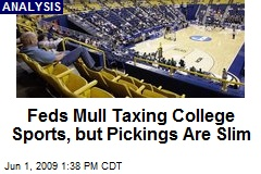 Feds Mull Taxing College Sports, but Pickings Are Slim