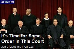 It's Time for Some Order in This Court