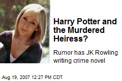 Harry Potter and the Murdered Heiress?