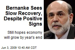 Bernanke Sees Slow Recovery, Despite Positive Signs