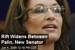 Rift Widens Between Palin, New Senator