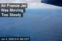 Air France Jet Was Moving Too Slowly