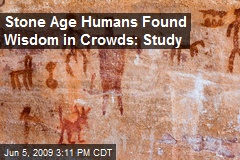 Stone Age Humans Found Wisdom in Crowds: Study