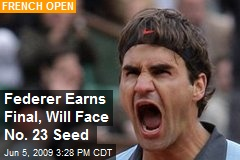 Federer Earns Final, Will Face No. 23 Seed