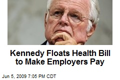Kennedy Floats Health Bill to Make Employers Pay