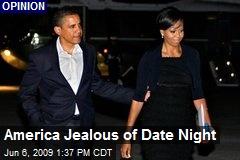 America Jealous of Date Night