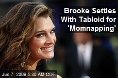 Brooke Settles With Tabloid for 'Momnapping'
