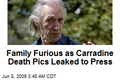 Family Furious as Carradine Death Pics Leaked to Press