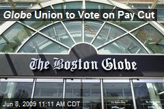 Globe Union to Vote on Pay Cut