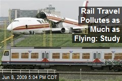 Rail Travel Pollutes as Much as Flying: Study