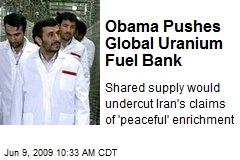 Obama Pushes Global Uranium Fuel Bank