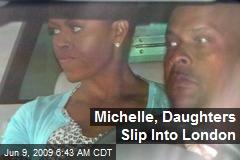 Michelle, Daughters Slip Into London