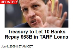 Treasury to Let 10 Banks Repay $68B in TARP Loans