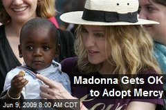 Madonna Gets OK to Adopt Mercy