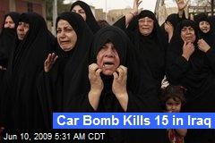 Car Bomb Kills 15 in Iraq