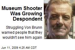 Museum Shooter Was Growing Despondent