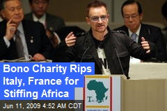 Bono Charity Rips Italy, France for Stiffing Africa