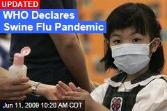 WHO Declares Swine Flu Pandemic