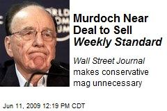 Murdoch Near Deal to Sell Weekly Standard