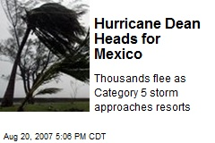 Hurricane Dean Heads for Mexico