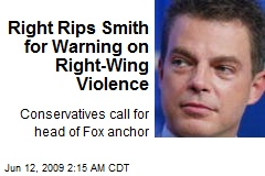 Right Rips Smith for Warning on Right-Wing Violence