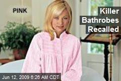 Killer Bathrobes Recalled