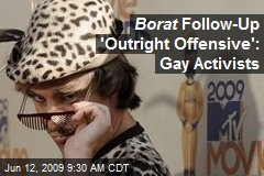 Borat Follow-Up 'Outright Offensive': Gay Activists