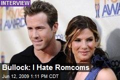 Bullock: I Hate Romcoms