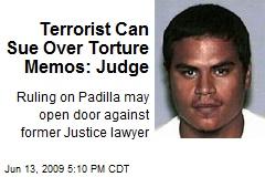 Terrorist Can Sue Over Torture Memos: Judge