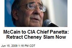 McCain to CIA Chief Panetta: Retract Cheney Slam Now