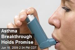 Asthma Breakthrough Holds Promise
