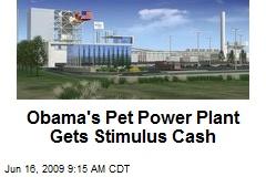 Obama's Pet Power Plant Gets Stimulus Cash