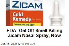 FDA: Get Off Smell-Killing Zicam Nasal Spray, Now