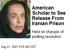 American Scholar to See Release From Iranian Prison