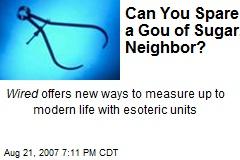 Can You Spare a Gou of Sugar, Neighbor?