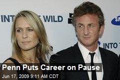 Penn Puts Career on Pause