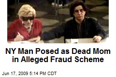 NY Man Posed as Dead Mom in Alleged Fraud Scheme
