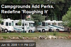 Campgrounds Add Perks, Redefine 'Roughing It'