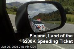 Finland, Land of the $200K Speeding Ticket