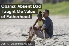 Obama: Absent Dad Taught Me Value of Fatherhood